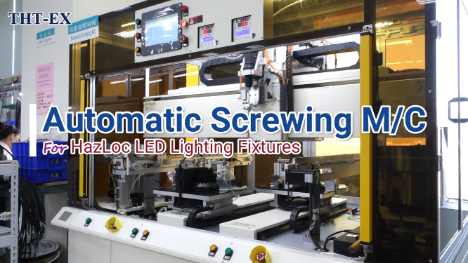 Improve the Production Capacity & Precision for Explosion-proof LED Lights - Automatic Screwing Machine
